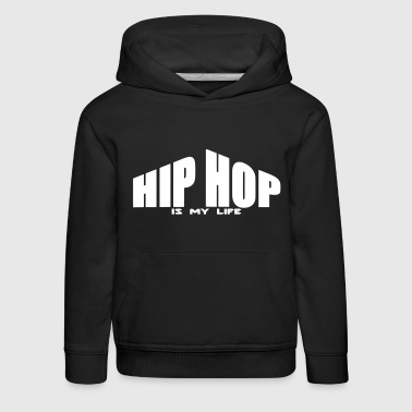 hip hop is my life - Pull à capuche Premium Enfant