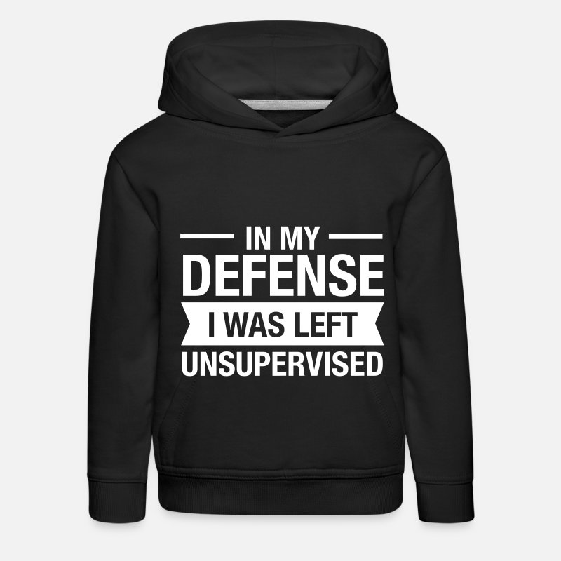 Defence Hoodies & Sweatshirts - In My Defense - I Was Left Unsupervised - Gift - Kids' Premium Hoodie black
