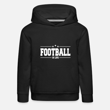 American Football football is life 1 - Kinder Premium Hoodie