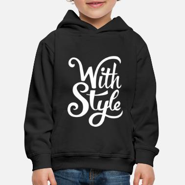 With Style! Cool & Trendy Typography Design  - Kids' Premium Hoodie