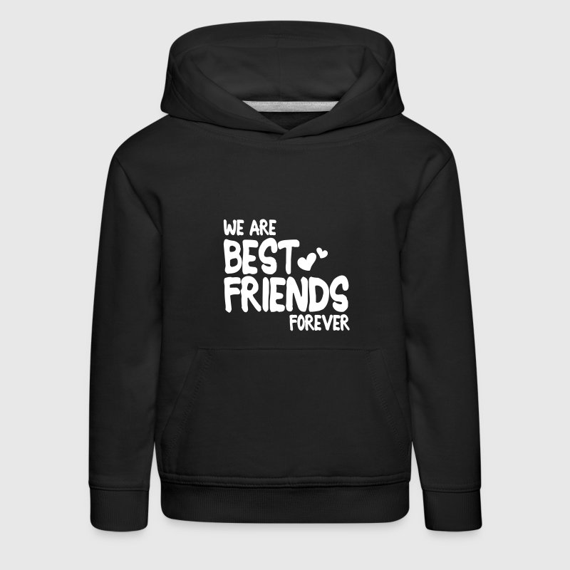 we are best friends forever i 1c - Bluza dziecięca z kapturem Premium