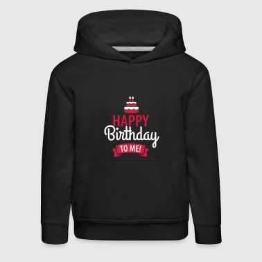 Happy birthday to me! - Kinderen trui Premium met capuchon