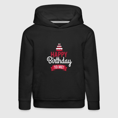 Happy birthday to me! - Bluza dziecięca z kapturem Premium