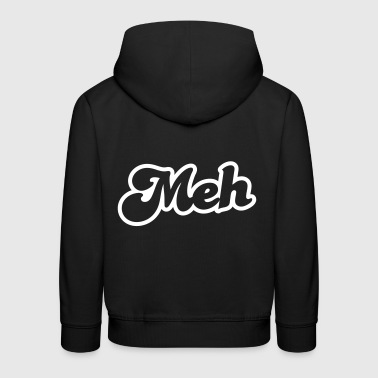 meh? huh? wtf? word really funky design - Kids' Premium Hoodie