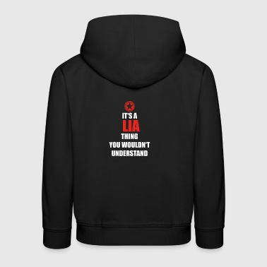 Geschenk it s a thing birthday understand LIA - Kinder Premium Hoodie