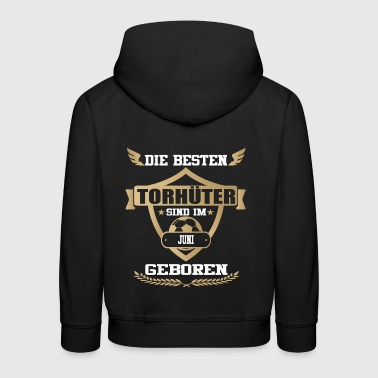 Torhueter born football JUNI - Kids' Premium Hoodie