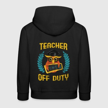 TEACHER OFF DUTY - Kids' Premium Hoodie