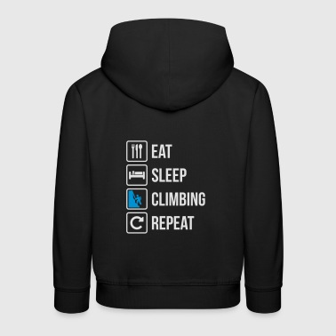 Eat Sleep Climbing Repeat - Kids' Premium Hoodie