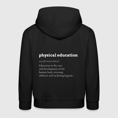 Sport Physical Exercise Physical Education Gift - Kids' Premium Hoodie