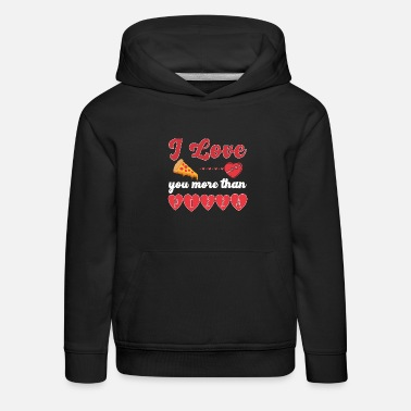 I Love You More Than Pizza Foodlover - Kids' Premium Hoodie