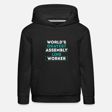 Assembly World's Okayest Assembly Line Worker - Kids' Premium Hoodie