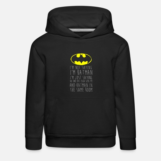Batman Puserot ja hupparit - Batman I'm not saying Funny Quote - Lasten premium huppari musta