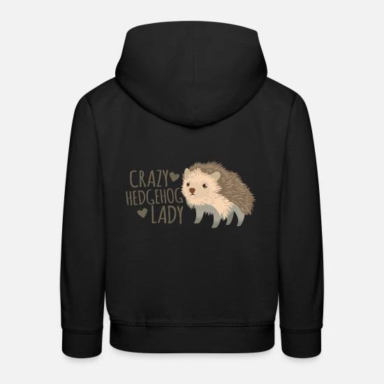 Hedgehog Hoodies & Sweatshirts - crazy hedgehog lady - Kids' Premium Hoodie black