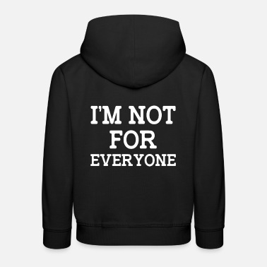 Funny Bowling I'm Not For Everyone Funny Women Saying - Kids' Premium Hoodie