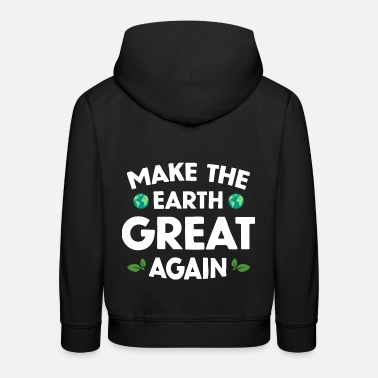 MAKE THE EARTH GREAT AGAIN - Kids' Premium Hoodie