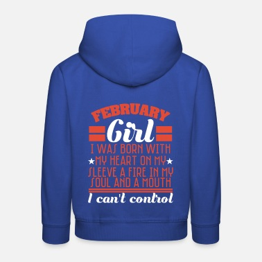 February Born in February? A February Girl? February Girl - Kids' Premium Hoodie