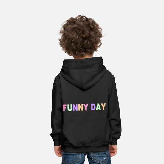Colour Hoodies & Sweatshirts - funny day - Kids' Premium Hoodie black