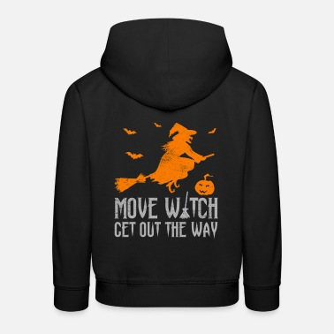 Get Out The Way Funny Halloween Move Witch Get Out The Way - Kids' Premium Hoodie