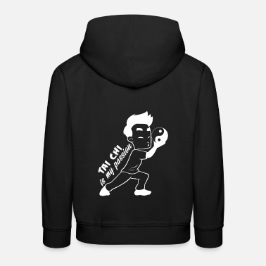 Tain Tain Chi Taiji is my passion for Taijiquan - Kids' Premium Hoodie