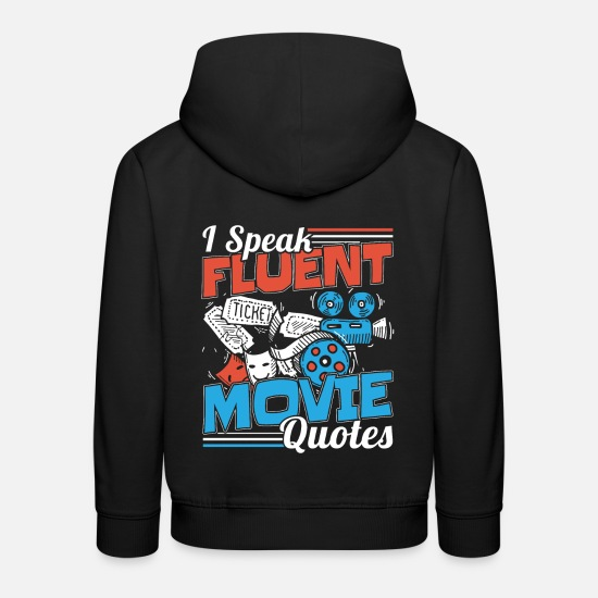 Gift Idea Hoodies & Sweatshirts - I Speak Fluent Movie Quotes Movie Fan Gift - Kids' Premium Hoodie black