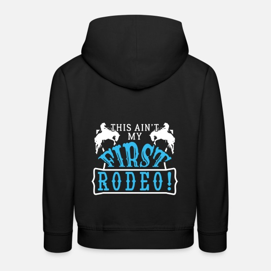 Horseman Hoodies & Sweatshirts - This Is not My First Rodeo - Kids' Premium Hoodie black