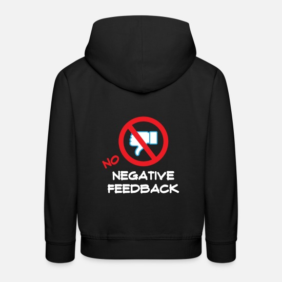 No Hoodies & Sweatshirts - Funny Feedback Tshirt Designs No Negative Feedback - Kids' Premium Hoodie black