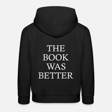 Nerd The Book Was Better - Kids' Premium Hoodie