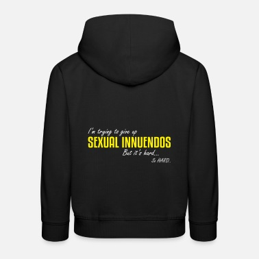 Sexual Innuendo Trying to give up Sexual Innuendos - Kids' Premium Hoodie