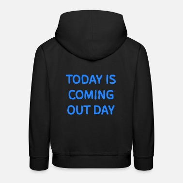 Coming Out Coming out day - Kids' Premium Hoodie