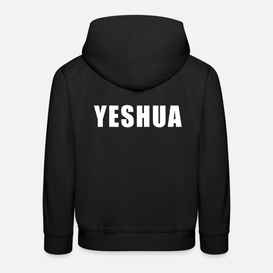 Gift Idea Hoodies & Sweatshirts - Yeshua - Hebrew Name of Jesus - Christian - Kids' Premium Hoodie black