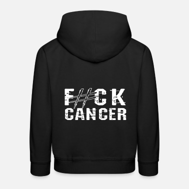 Fuck Cancer Against Cancer - Premium hoodie barn