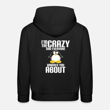 Daddy Crazy Dad Father Day - Kinder Premium Hoodie