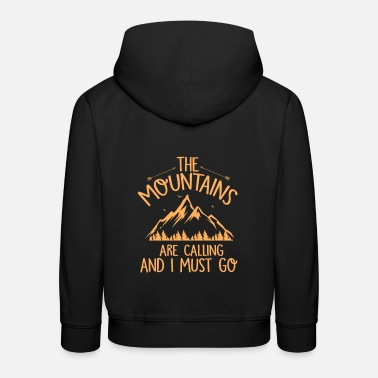 Mountains the mountains are calling - Kinder Premium Hoodie