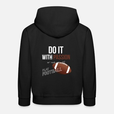 Sport American football is passionate about sports - Kids' Premium Hoodie
