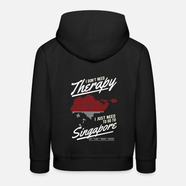 South East Asia Singapore I dont need a therapy - Kids' Premium Hoodie