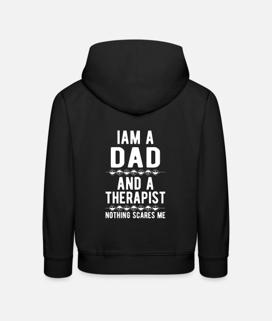 Mental Health Hoodies & Sweatshirts - Dad Therapist: Iam a Dad and a Therapist - Kids' Premium Hoodie black