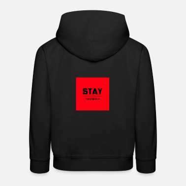 STAY YOURSELF - Kids' Premium Hoodie