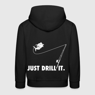just drill it - Lustiges Anglershirt - Kinder Premium Hoodie