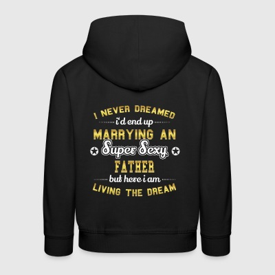 MARRY WIFE HUSAND SUPER SEXY FATHER - Kids' Premium Hoodie