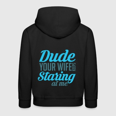 Dude Staying - Kinder Premium Hoodie