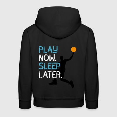 Basketball sport play now sleep later ball spiel - Kinder Premium Hoodie