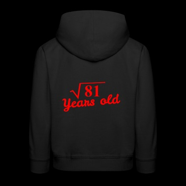 9th birthday: square root 81 years old - red - Kids' Premium Hoodie