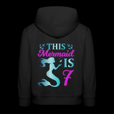 This Mermaid is 7 - Kids' Premium Hoodie