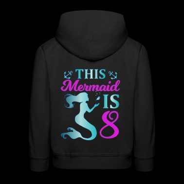This Mermaid is 8 - Kids' Premium Hoodie