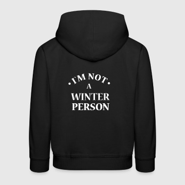 I´m not a winter person - Kinder Premium Hoodie