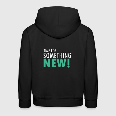 Time for something new - Kinder Premium Hoodie