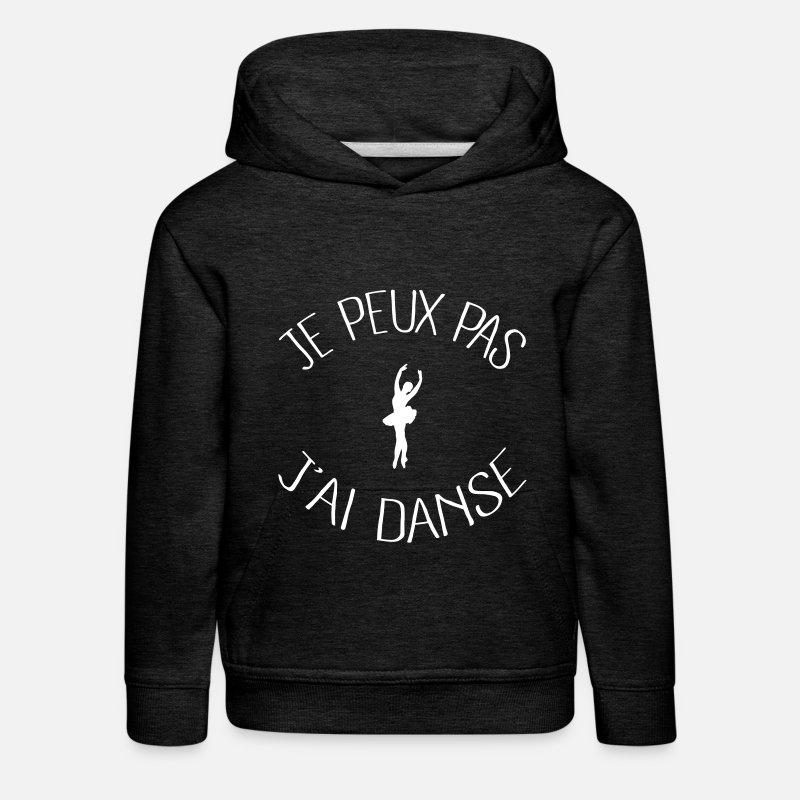 Je peux pas j ai Danse Sweat à capuche premium Enfant   Spreadshirt 6ad2a7509ec3