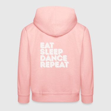 Eat Sleep Dance Repeat - Music lovers - Kids' Premium Hoodie