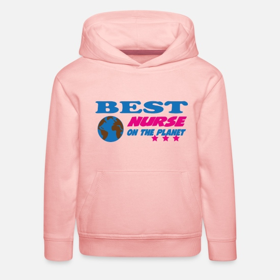 Doctor Hoodies & Sweatshirts - Best nurse on the planet - Kids' Premium Hoodie crystal pink