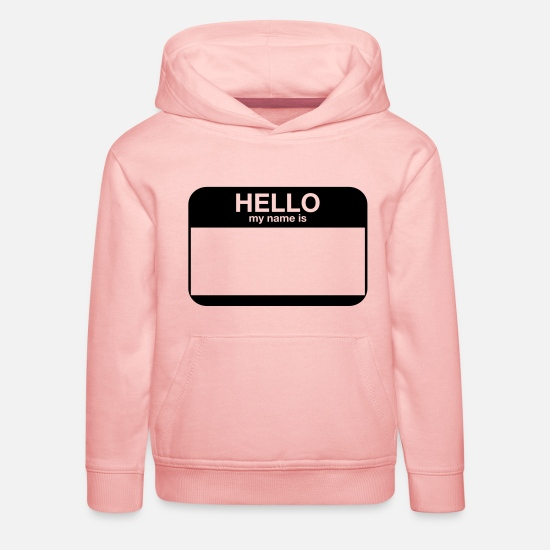Rap Hoodies & Sweatshirts - hello my name is - Kids' Premium Hoodie crystal pink